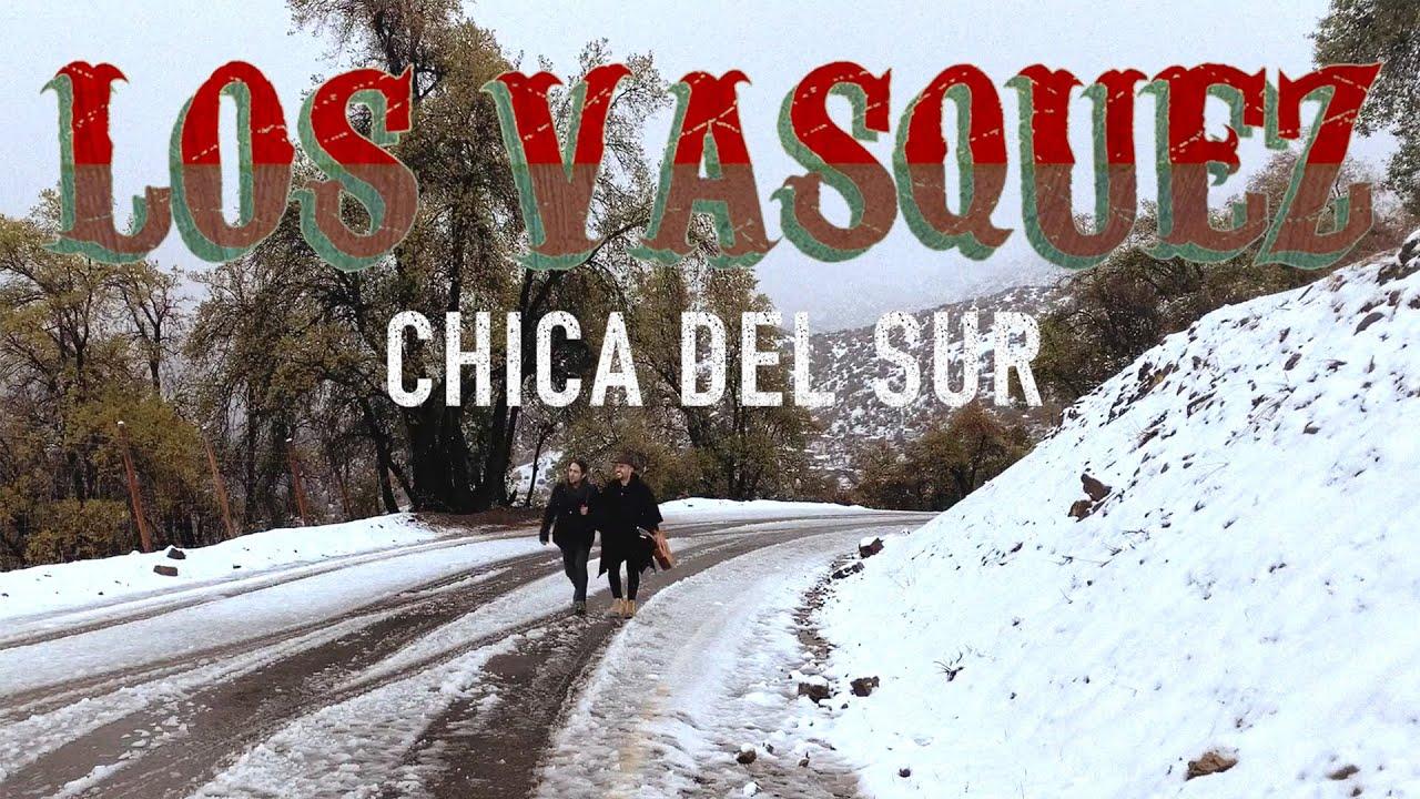 Chica Del Sur – Los Vasquez