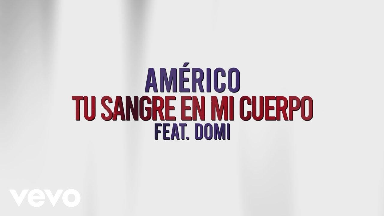 Tu Sangre En Mi Cuerpo – Américo feat Domi